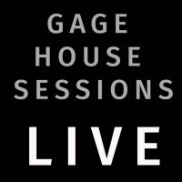 Gage House Sessions