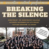 """Breaking the Silence"" - UA Choir Concert"