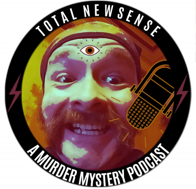 Total Newsense: A Murder Mystery Podcast and Fundraiser