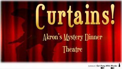 Curtains! Murder Mystery Dinner Theater