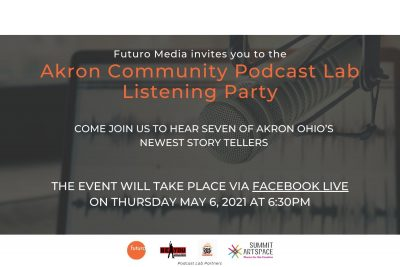 Akron Community Podcast Lab: Podcast Listening Par...