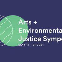 Arts + Environmental Justice Symposium