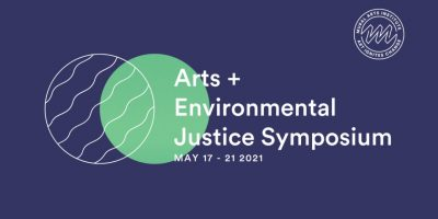 Arts + Environmental Justice Symposium
