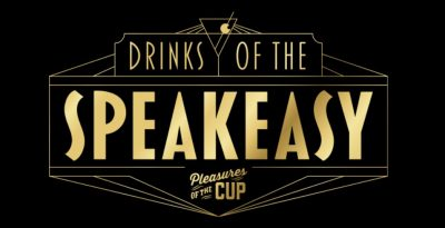 Pleasures of the Cup: Drinks of the Speakeasy