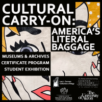 Exhibit Opening - Cultural Carry-On: America's Literal Baggage